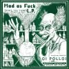MAD AS FUCK / split lp